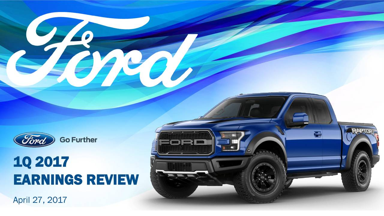 Ford Motor Company 2017 Q1 Results Earnings Call Slides Ford Motor Company Nyse F